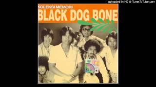 Black Dog Bone - Kau Datang Bawa Cahaya