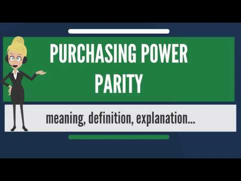 What is PURCHASING POWER PARITY? What does PURCHASING POWER PARITY mean?