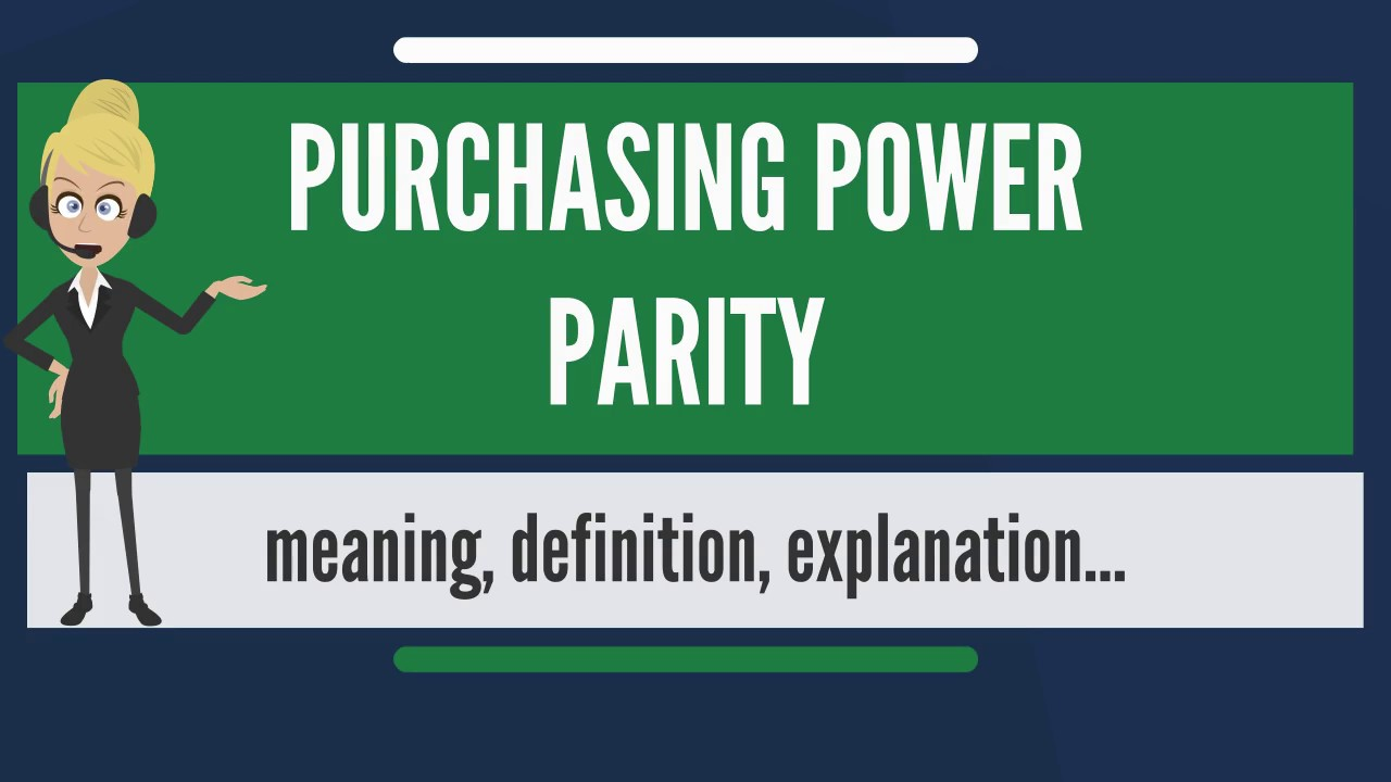What is PURCHASING POWER PARITY? What does PURCHASING POWER PARITY ...
