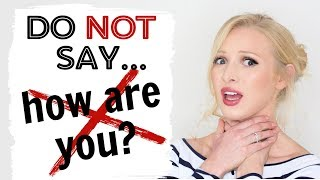 "DO NOT say ""how are you?""! Ask the question PROPERLY! thumbnail"