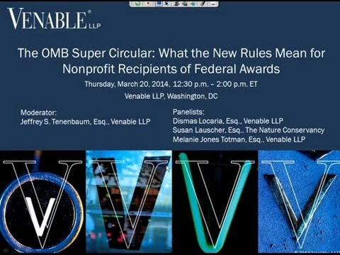 What the OMB Super Circular Means for Nonprofit Recipients of Federal Awards - March 20, 2014