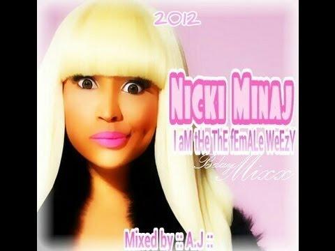 Nicki Minaj  :: I aM tHe ThE fEmALe WeEzY Mixx ::