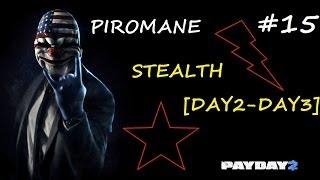 PAYDAY 2 - Gameplay ITA - #15 Piromane stealth [Day2-3]
