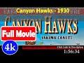 Canyon Hawks (1930)   53478 *FuII* tooojx