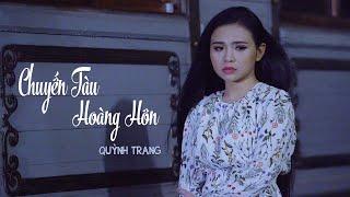 Chuyến Tàu Hoàng Hôn - Quỳnh Trang [MV 4K Official]