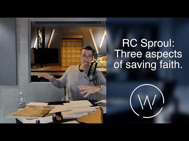 RC Sproul: Three aspects of saving faith.