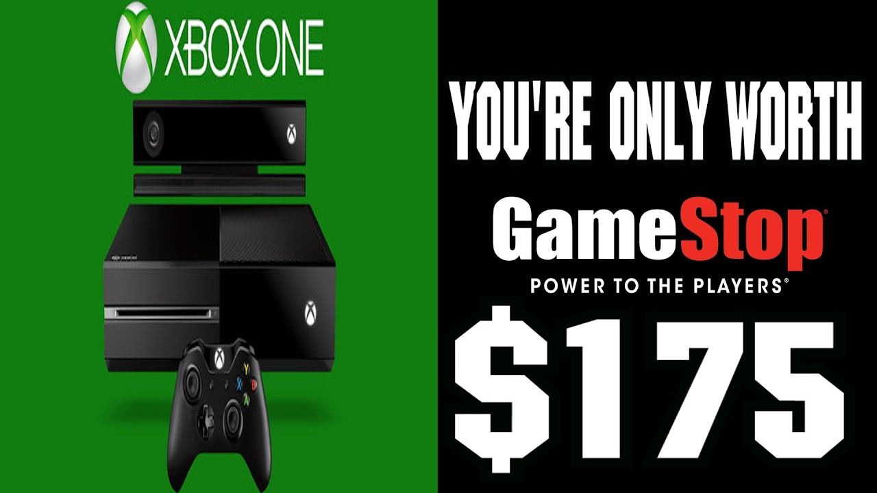 Your Xbox One Trade In Value At Gamestop 175 Youtube