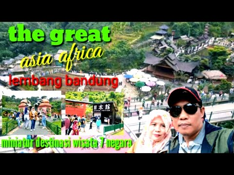 the-great-asia-africa-lembang-bandung-|-miniatur-destinasi-wisata-7-negara