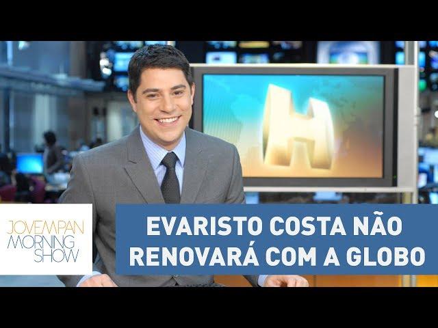 Evaristo Costa vai tirar ano sabático e não renovará com a Globo | Morning Show