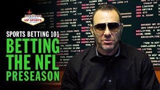 Sports Betting 101 with Steve Stevens - Betting the NFL Preseason