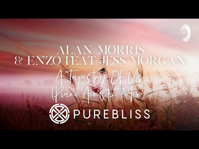 [Sunday Chill Pick] Alan Morris & Enzo feat Jess Morgan - Tapestry Of Us (Piano Acoustic Mix)