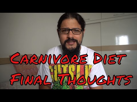 The Carnivore Diet (Zero Carb Diet) - Final thoughts and take aways from it