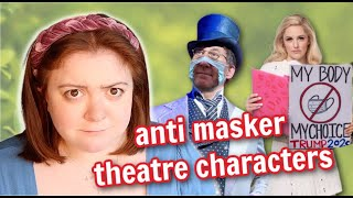 anti maskers in theatre