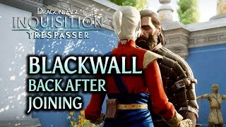 Dragon Age: Inquisition - Trespasser DLC - Blackwall back after Joining (Romance)