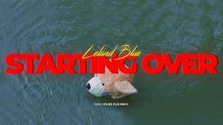 Leland Blue - Starting Over [Official Video]