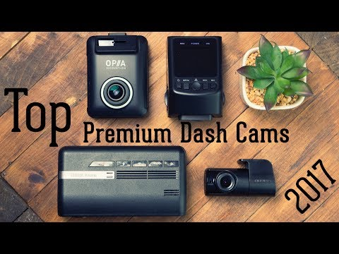 Top 3 Premium Dash Cameras for 2017