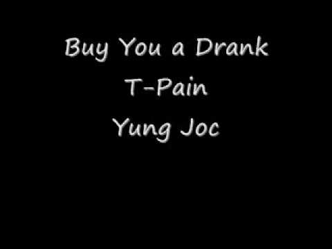 T-Pain – Buy U A Drank (Shawty Snappin') Lyrics | Genius ...