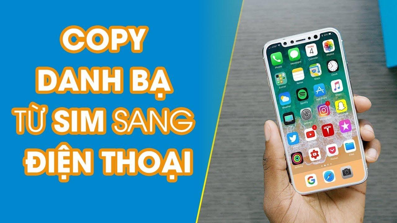 Sao chép danh bạ iPhone, copy danh bạ từ sim sang điện thoại