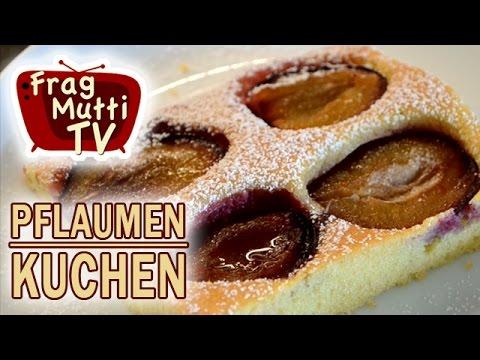 Rezept Pflaumenkuchen Mit Butterruhrteig Frag Mutti Tv
