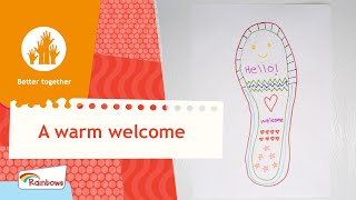What could you do to make a new person feel welcome on their first day at Rainbows? Decorate your footprint with how you would welcome another Rainbow to ...