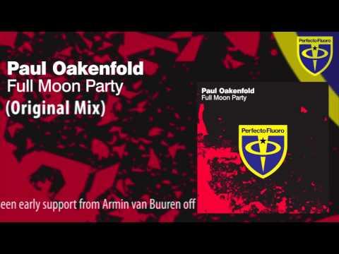 Paul Oakenfold - Full Moon Party (Original Mix)