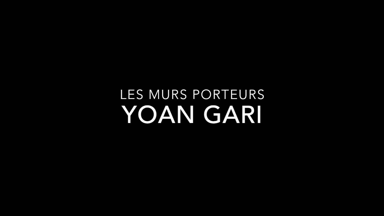 les murs porteurs yoan gari youtube. Black Bedroom Furniture Sets. Home Design Ideas
