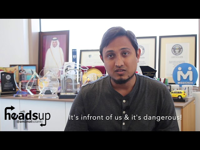 HeadsUp with Amanat Solanki | #35: It's infront of us & it's dangerous!