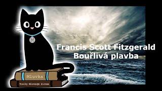 Francis Scott Fitzgerald - Bouřlivá plavba (Povídka) (Mluvené slovo CZ)