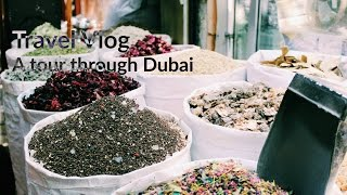 Travel Vlog Dubai Day 3 | A tour through Dubai | Burj Al Arab, Dubai Museum, Souks...