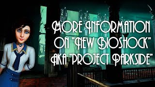 """More Information on New Bioshock Codenamed """"Project Parkside""""   New Information on New Bioshock!"""