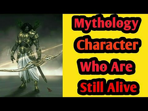 Mythological Characters Who Are Still Alive