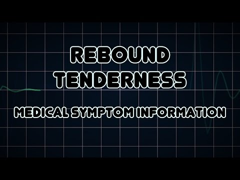 Rebound tenderness (Medical Symptom)