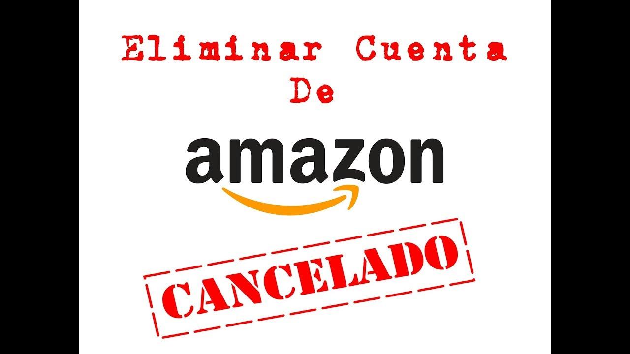 Cuenta de eliminar amazon 2018 como Cómo cancelar