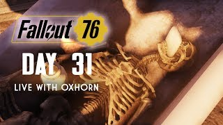 Day 31 of Fallout 76 - Live with Oxhorn