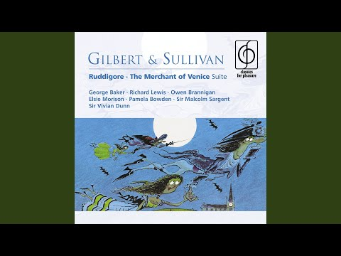 Ruddigore (or, The Witch's Curse) (1987 Remastered Version) , Act I: From The Briny Sea...
