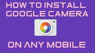 Install Google Camera For Any Android device