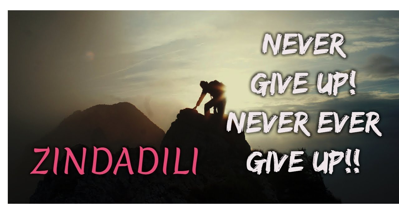 Zindadili   MAK   Dreamers Must Watch   Dangerous For Naysayers   Never Give Up, Never Ever Give Up