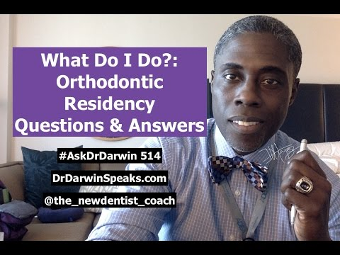 Orthodontic Residency Questions: What Do I Do ? | #AskDrDarwin 514 | Dr Darwin Hayes DDS