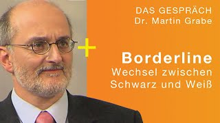 Komm her - geh weg - Diagnose Borderline; Dr. Martin Grabe