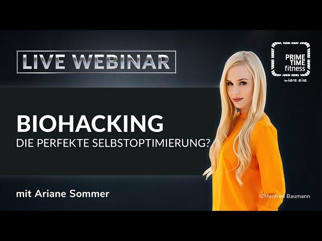 Biohacking - Die perfekte Selbstoptimierung mit Ariane Sommer
