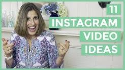 11 Instagram Video Ideas