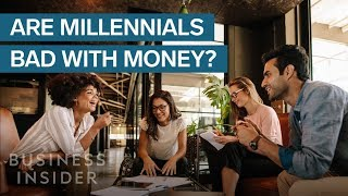 Millennials Are Bad With Money — But It