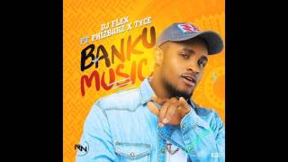 DJ Flex ~ Banku Music (Feat. Phizbarz & Tyce) Afrobeat