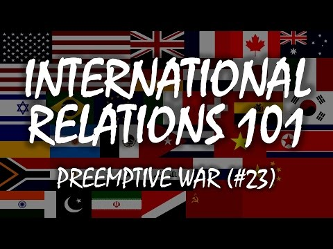 International Relations 101 (#23): Preemptive War