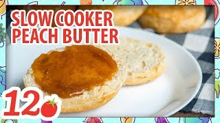 How to Make: Slow Cooker Peach Butter