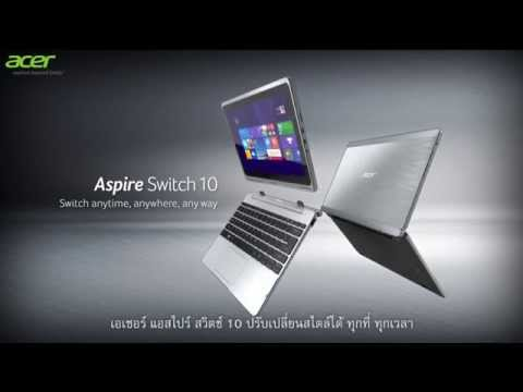 [Sub Thai] Acer Aspire Switch10 2 in 1 - Switch anytime,anywhere,any way (Features & Highlights)