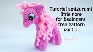 tutorial amigurumi little pony for beginners free pattern part 1