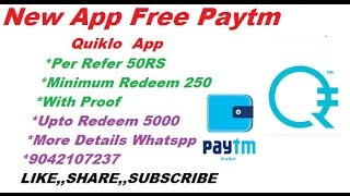 Quiklo App || Free Paytm Cash || Per Refer 50rs Paytm Cash ||With Proof Added|| Unlimited Earn || FT