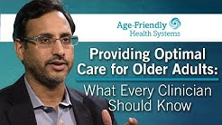 Providing Optimal Care for Older Adults: What Every Clinician Should Know