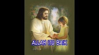 Gambar cover Allah Itu Baik - Lagu Rohani